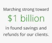 Marching strong toward $1 billion in found savings and refunds for our clients.
