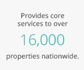 Provides core services to over 16,000 properties nationwide.